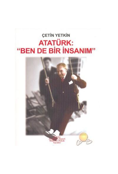 """Atatürk: """"Bende Bir İnsanım""""-Çetin Yetkin"""