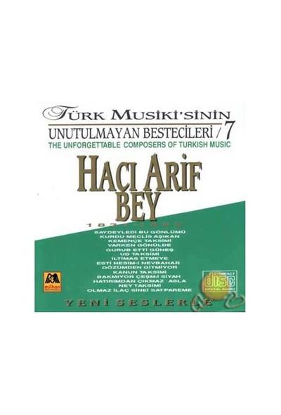 Türk Musikisinin Unutlmayan Bestecileri 7 (hacı Arif Bey) (milhan)