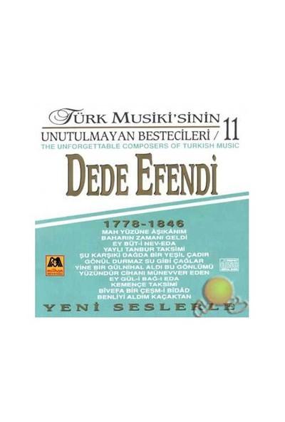 Türk Musikisinin Unutlmayan Bestecileri 11 (dede Efendi) (milhan)