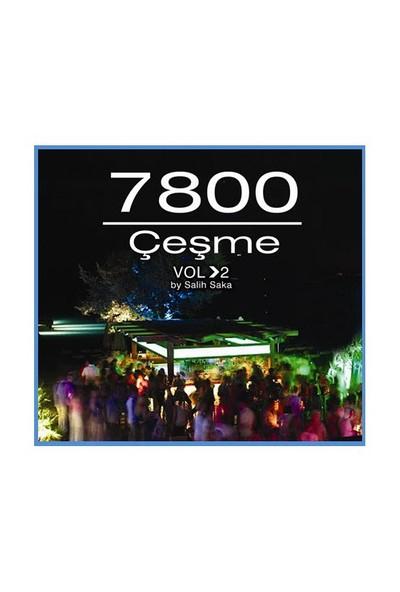 7800 Çeşme Vol.2 By Salih Saka