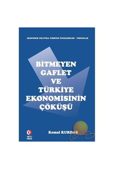 Bitmeyen Gaflet Ve Türkiye Ekonomisinin Çöküşü