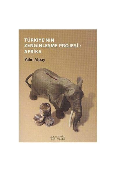 Türkiye'nin Zenginleşme Projesi: Afrika