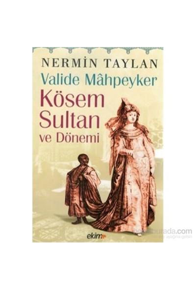 Valide Mahpeyker Kösem Sultan Ve Dönemi-Nermin Taylan