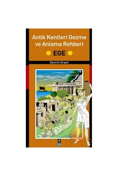 Antik Kentleri Gezme Ve Anlama Rehberi - Ege-Devrim Erşen