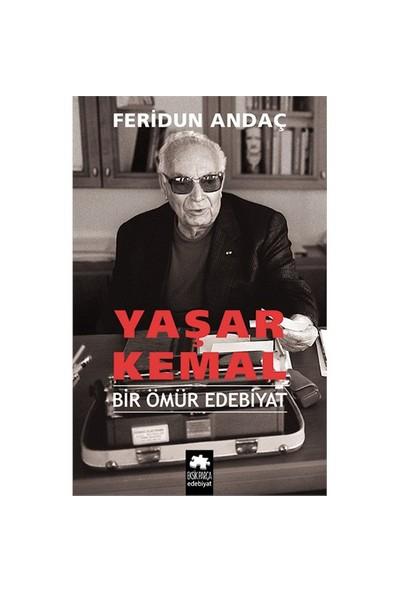 Yaşar Kemal Bir Ömür Edebiyat-Feridun Andaç
