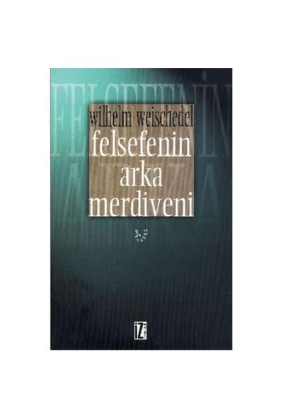 Felsefenin Arka Merdiveni - Wilhelm Weischedel