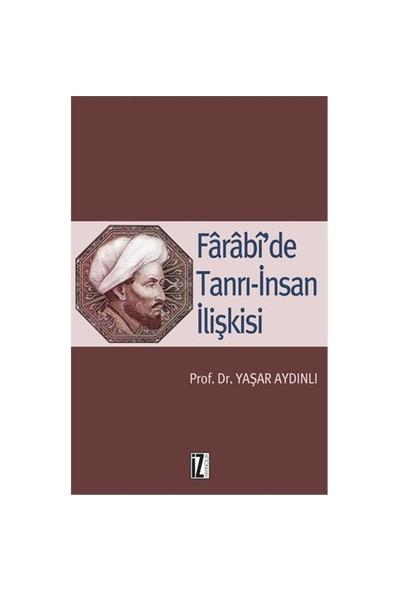 Farabi'de Tanrı - İnsan İlişkisi - Yaşar Aydınlı
