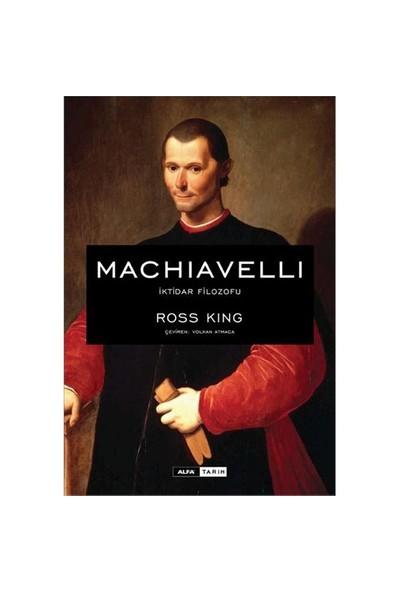 Machiavelli - İktidar Filozofu (Ciltli) - Ross King