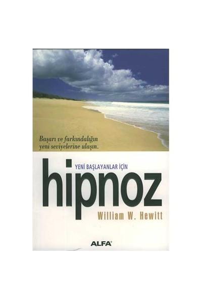 Yeni Başlayanlar İçin Hipnoz-William W. Hewitt