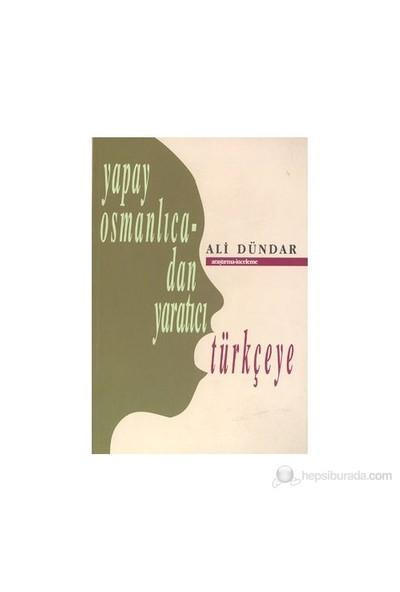 Yapay Osmanlıcadan Yaratıcı Türkçeye