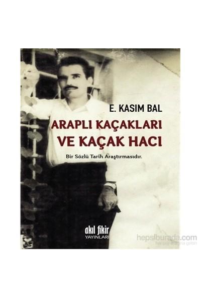 Araplı Kaçakları Ve Kaçak Hacı-E. Kasım Bal