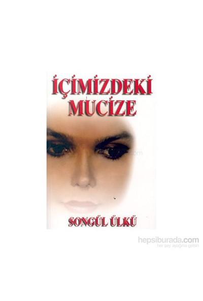 İçimizdeki Mucize-Songül Ülkü