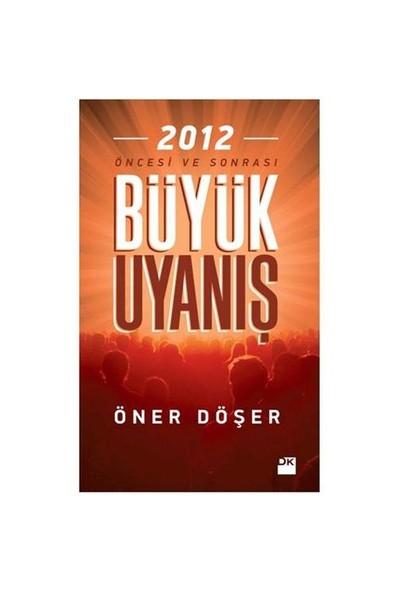 2012 Büyük Uyanış - Öncesi Ve Sonrası