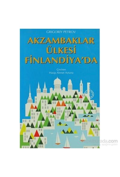 Akzambaklar Ülkesi Finlandiya'da - Grigory Petrov