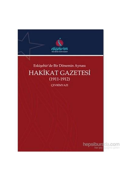 Eskişehir'de Bir Dönemin Aynası Hakikat Gazetesi (1911-1912) - Ali Şükrü Çoruk