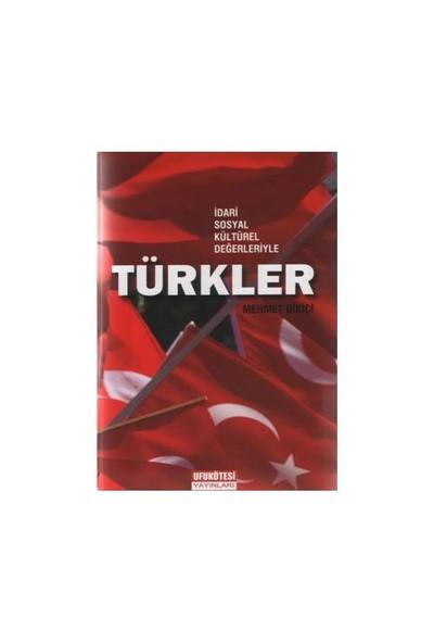 İdari Sosyal Kültürel Değerleriyle Türkler