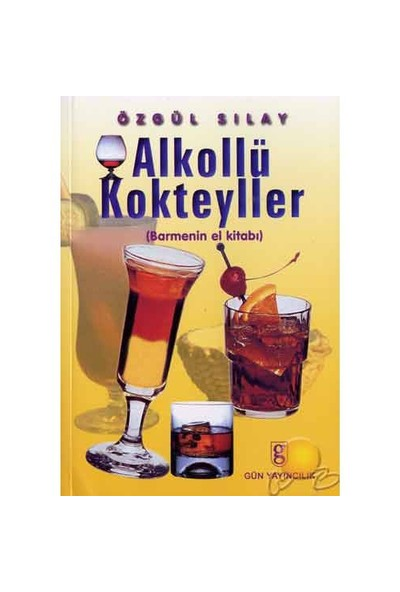 Alkollü Kokteyller - Özgül Sılay