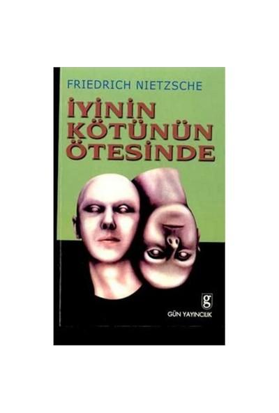 İyinin Kötünün Ötesinde-Friedrich Wilhelm Nietzsche
