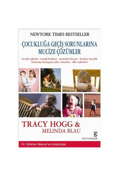 Çocukluğa Geçiş Sorunlarına Mucize Çözümler - Tracy Hogg
