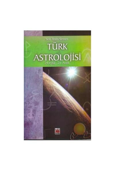 Türk Astrolojisi / 24 Eylül - 21 Aralık-Sofi Tram-Semen