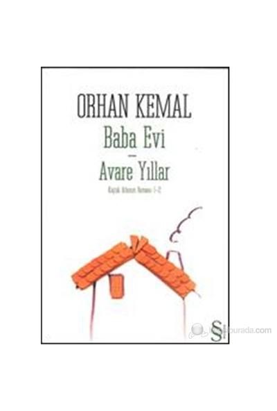 Baba Evi-Avare Yıllar - Küçük Adamın Romanı 1-2 - Orhan Kemal