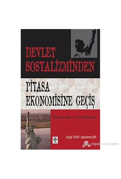 Devlet Sosyalizminden Piyasa Ekonomisine Geçiş-Abdurrahman Işık