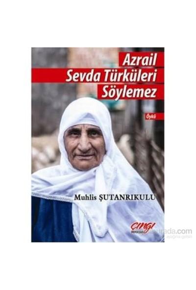 Azrail Sevda Türküleri Söylemez-Muhlis Şutanrıkulu