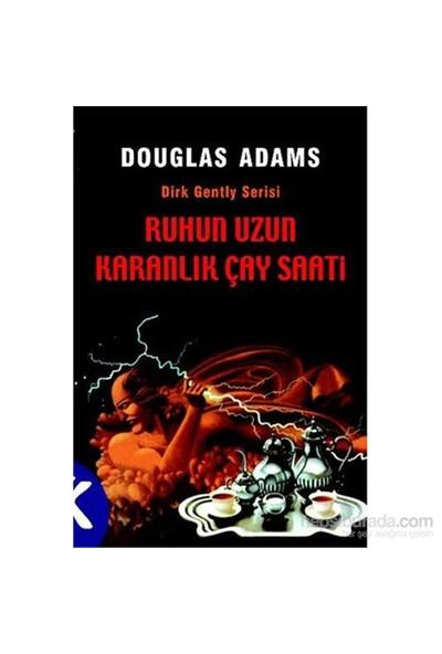 Ruhun Uzun Karanlık Çay Saati - Douglas Adams