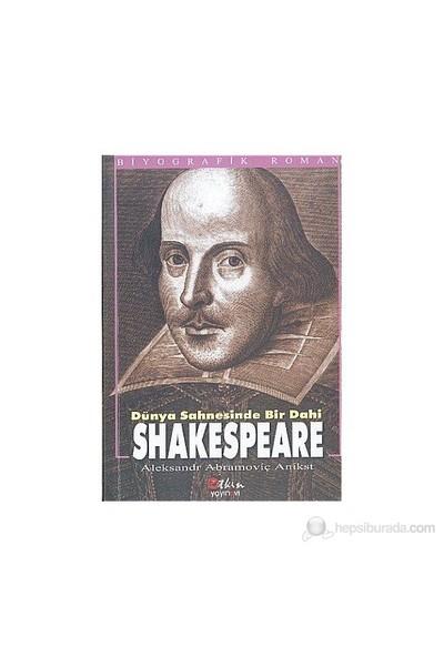 Dünya Sahnesinde Bir Dahi Shakespeare-Aleksandr Abramoviç Anikst
