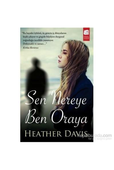 Sen Nereye Ben Oraya-Heather Davis