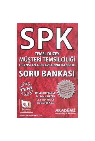 SPK Lisanslama Serisi-112: Temel Düzey Müşteri Temsilciliği Soru Bankası