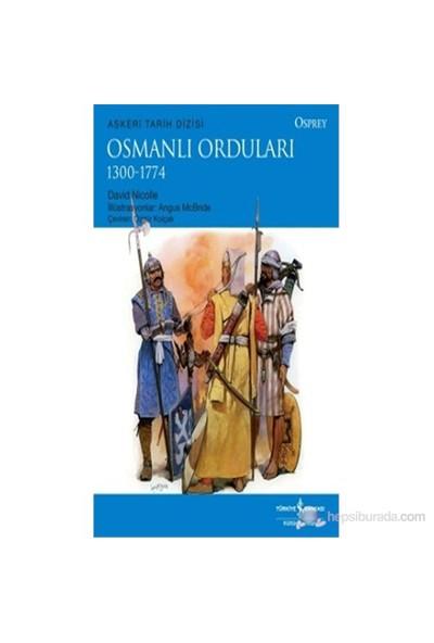 Osmanlı Orduları - 1300-1774-David Nicolle
