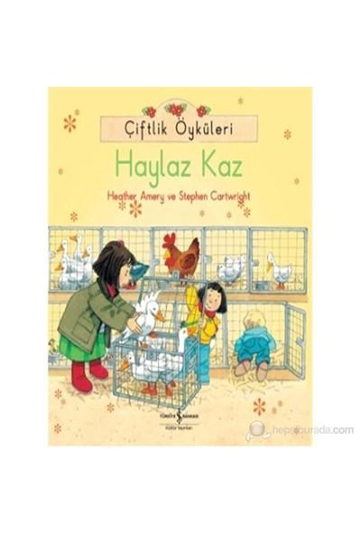Çiftlik Öyküleri - Haylaz Kaz - Stephen Cartwright