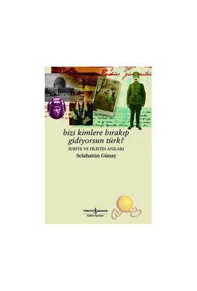 Bizi Kimlere Bırakıp Gidiyorsun Türk? / Suriye Ve Filistin Anıları