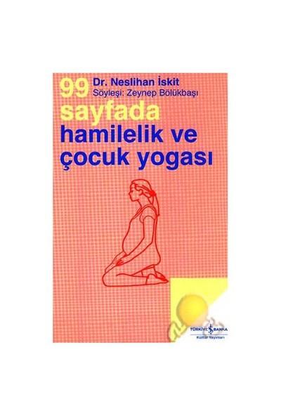 99 Sayfada Hamilelik Ve Çocuk Yogası-Neslihan İskit