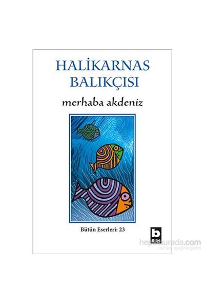Merhaba Akdeniz - Bütün Eserleri 23-Cevat Şakir Kabaağaçlı (Halikarnas Balıkçısı)