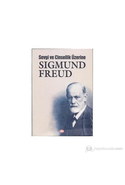 Sevgi Ve Cinsellik Üzerine-Sigmund Freud