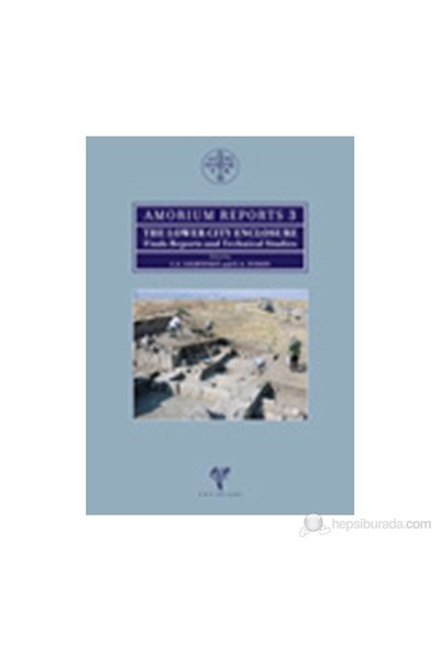 Amorium Reports 3 - The Lower City Enclosure. Finds Reports And Technical Studies-C. S. Lightfoot