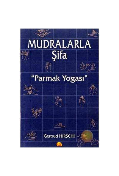 Mudralarla Şifa Parmak Yogası-Gertrud Hirschi