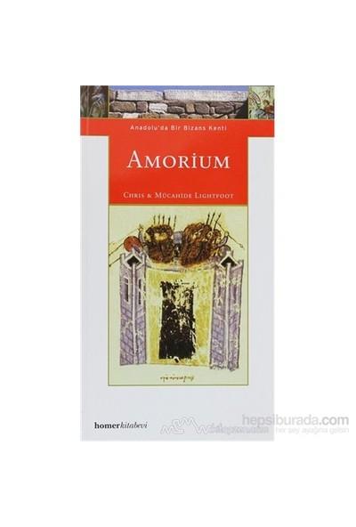 Amorium, Anadolu'Da Bir Bizans Kenti-Chirstopher Lightfoot
