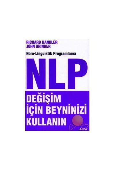 NLP - Değişim İçin Beyninizi Kullanın - Richard Bandler