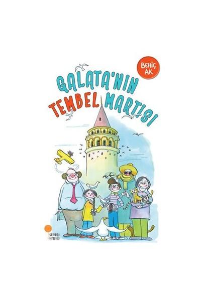 Galata'nin Tembel Martısı - Behiç Ak