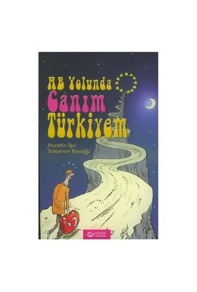 Ab Yolunda Canım Türkiyem