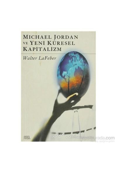 Michael Jordan Ve Yeni Küresel Kapitalizm-Walter Lafeber