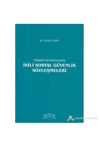 Türkiye'Nin İmzaladığı İkili Sosyal Güvenlik Sözleşmeleri-Hediye Ergin