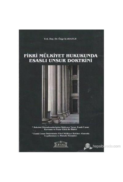 Fikri Mülkiyet Hukukunda Esaslı Unsur Doktrini-Özge Karaege