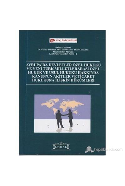 Avrupa'Da Devletler Özel Hukuku Ve Yeni Türk Milletlerarası Özel Hukuk Ve Usul Hukuku Hakkında Kanu-Kolektif