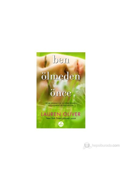 Ben Ölmeden Önce-Lauren Oliver