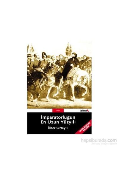 İmparatorluğun En Uzun Yüzyılı-İlber Ortaylı