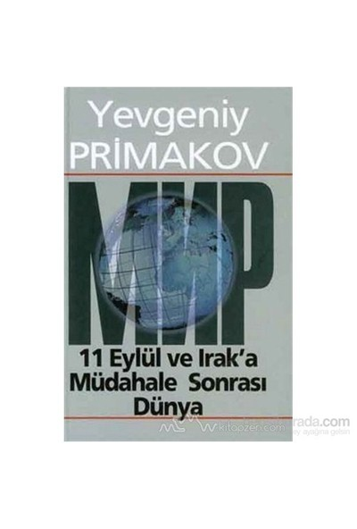 11 Eylül Ve Irak'A Müdahale Sonrası Dünya (Ciltli)-Yevgeni Primakov